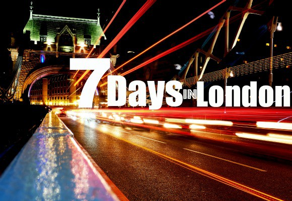 7 Days in London: The Perfect Guide