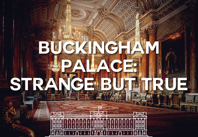 Buckingham Palace: Strange But True!!!