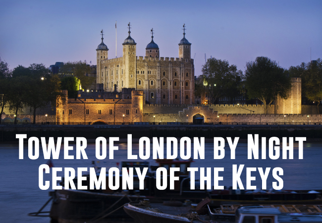 Tower of London by Night – Ceremony of the Keys