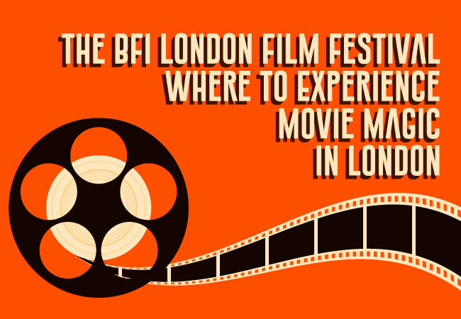 The BFI London Film Festival: Where To Experience Movie Magic In London