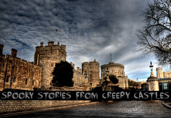Ghost Stories: Spooky Tales of Creepy Castles and Palace Phantoms
