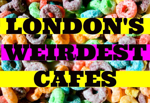 Seven Strange and Wonderful London Cafes