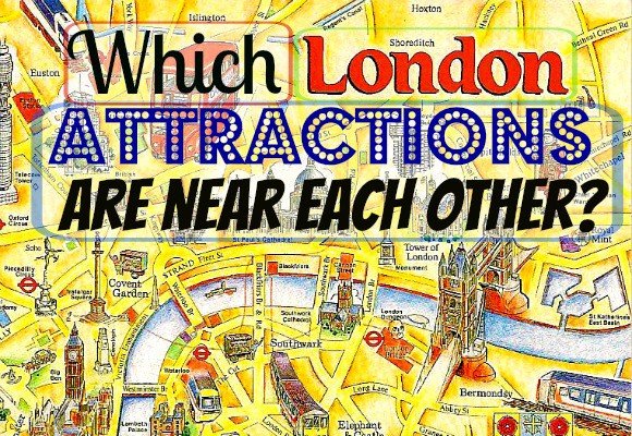 London Pass Attractions Map.Which London Attractions Are Near Each Other