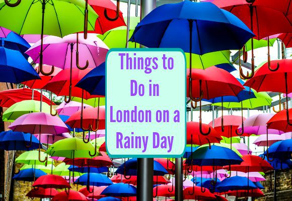Five Places To Go in London When it Rains
