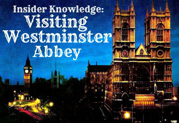 Inside Knowledge: Tips for Visiting Westminster Abbey