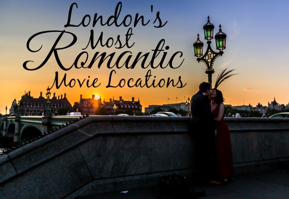 5 Super Romantic London Movie Locations to take Your Valentine's Date