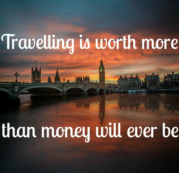 Travelling is worth more than money will ever be
