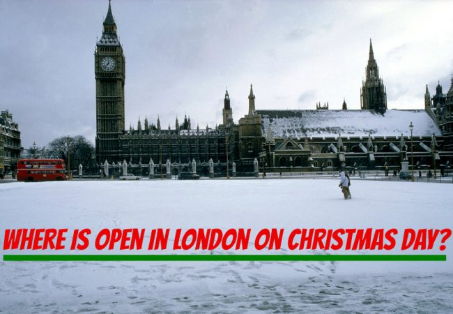 Where is Open on Christmas Day in London?