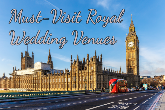 The 5 Must-Visit Royal Venues in the UK