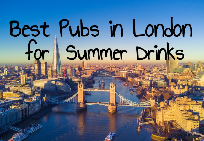 Best London Pubs for Summer Drinks