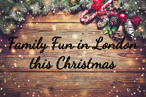 The Best Family Things to Do in London this Christmas