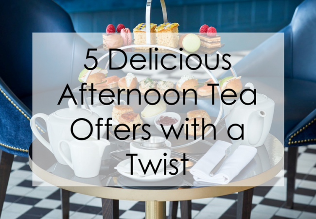 5 Delicious Afternoon Tea Offers with a Twist