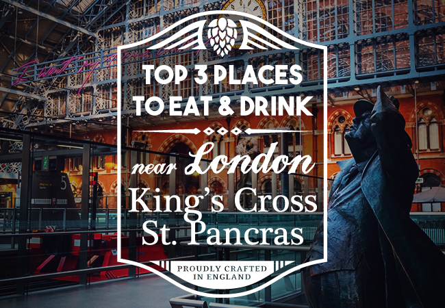 Travelling In To London via St Pancras International? Top 3 Places To Eat & Drink