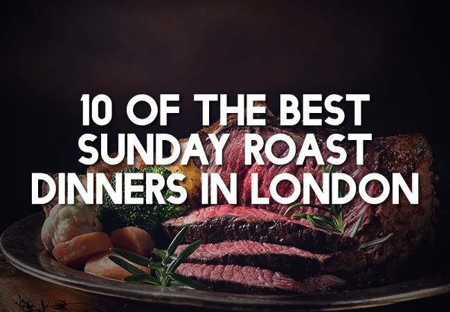 10 of the Best Sunday Roast Dinners in London