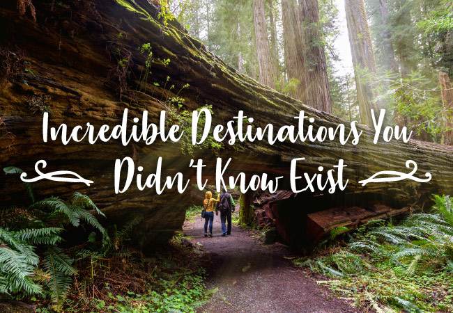 Incredible Destinations You Didn't Know Exist – Part One