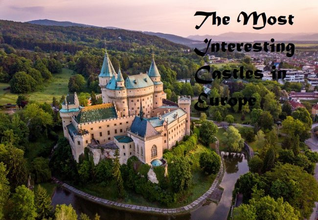 The Most Interesting Castles in Europe